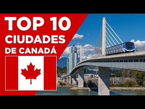 Las 10 mejores ciudades para vivir en Canadá
