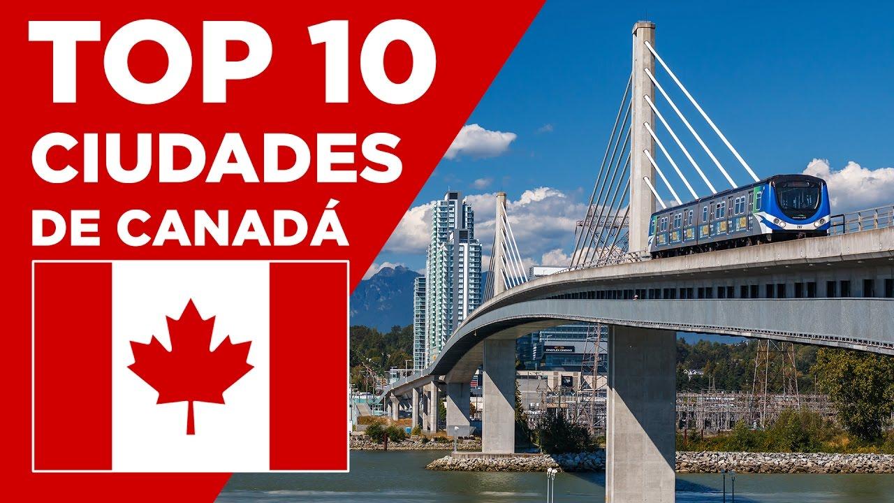 Las 10 mejores ciudades para vivir en canad youtube - Mejores ciudades espanolas para vivir ...