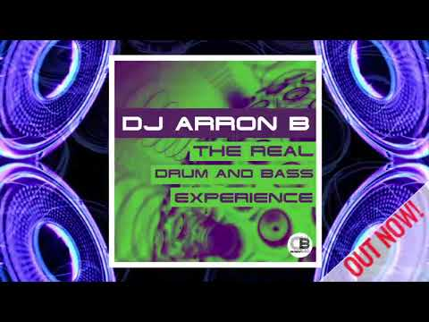 The Real Drum And Bass Experience EP By Dj Arron B | OUT NOW!