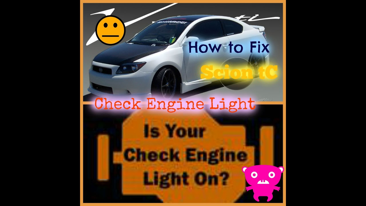 Nice Scion TC Check Engine Light And Other Things Great Ideas