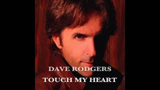 Video Dave Rodgers Touch My Heart download MP3, 3GP, MP4, WEBM, AVI, FLV September 2018