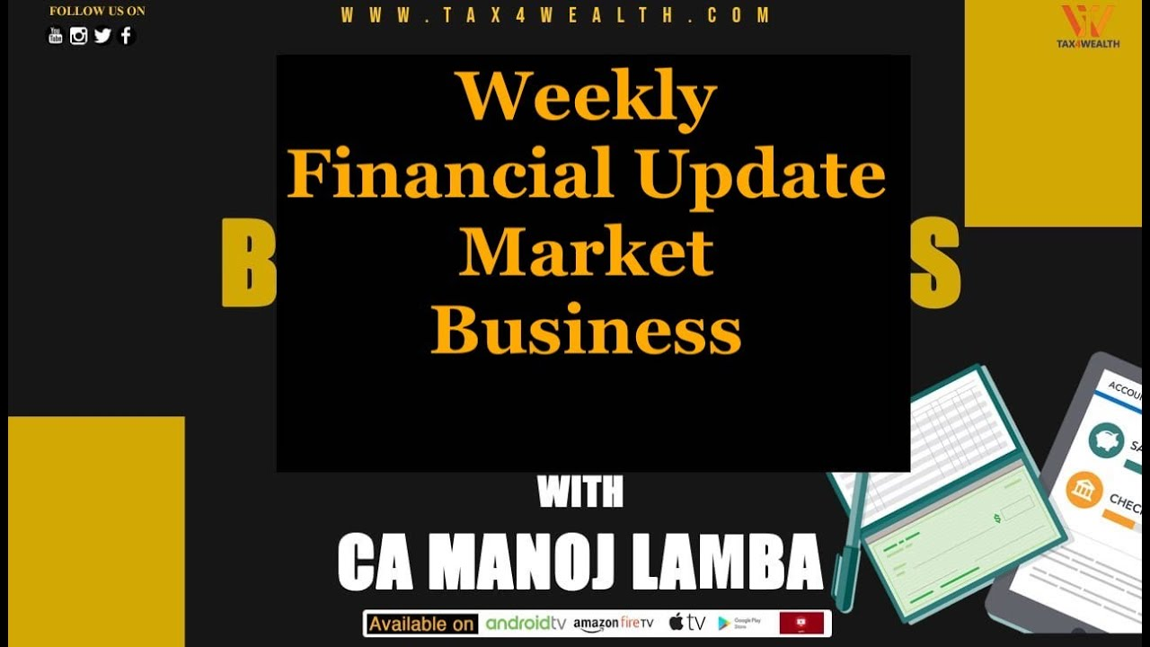 Weekly Business and Financial updates with CA Manoj Lamba