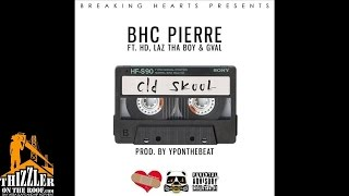 Download BHC Pierre ft. HD Of Bearfaced, Laz Tha Boy, G-Val - Old Skool [Prod. YPOnTheBeat] [Thizzler.com] MP3 song and Music Video
