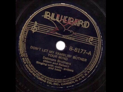 Delmore Brothers Don't Let My Ramblin' Bother Your Mind BLUEBIRD B-8177-A