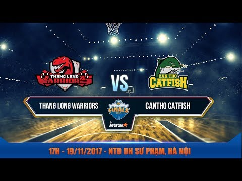 #Livestream || FINAL - Game 1: Thang Long Warriors vs Cantho Catfish 19/11 | VBA 2017 by Jetstar