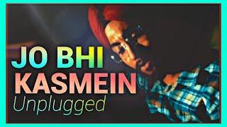 Jo Bhi Kasmein Unplugged  | Cover | Raaz | Jaspreen Singh Kathpal | Acoustic Version