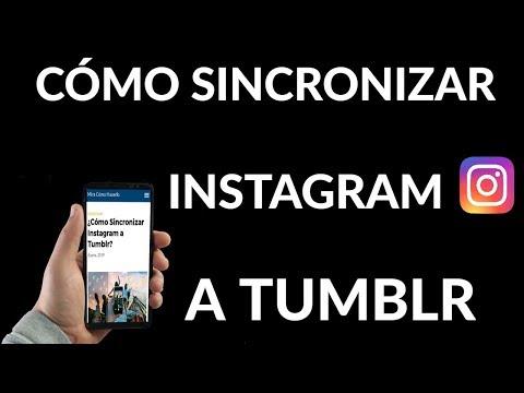 ¿Cómo Sincronizar Instagram a Tumblr?