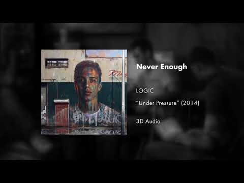 Logic - Never Enough (3D AUDIO)