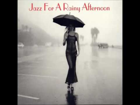 Jazz for a Rainy Afternoon [ Full Album ]