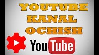 YOUTUBE KANAL OCHISH Pul ishlash haqida To'liq variant 2017  |   как создать канал на ютубе
