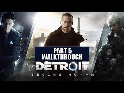 "Detroit Become Human | Walkthrough | PS4 Pro | Part 5 ""Stormy Night"""