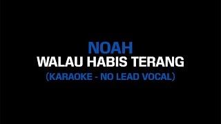 Noah - Walau Habis Terang (Karaoke Instrumental - No Lead Vocal)