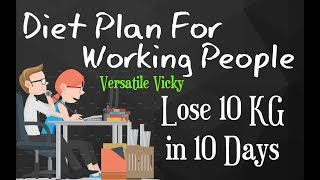 How to Lose Weight Fast 10Kg in 10 Days | Weight Loss Diet Plan For Working People / Office Goers
