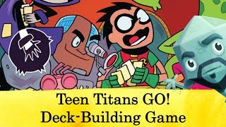 Teens Titans GO! Deck-Building Game Review - with Zee Garcia