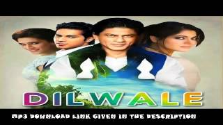 Dilwale Songs 2015 Teri Adaaon Mein  Latest Full Song 2015.