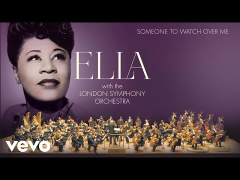 Ella Fitzgerald, London Symphony Orchestra - Someone To Watch Over Me (Audio)