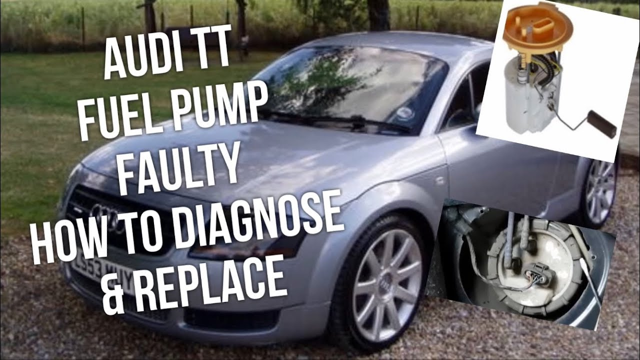 audi tt fuel pump location, how to diagnose repair & replace