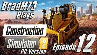 Construction Simulator 2 US - PC Version - Episode 12 - What am I doing???