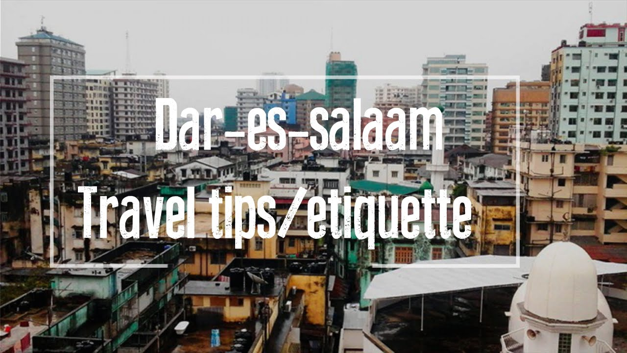 DAR ES SALAAM| Travel tips - YouTube