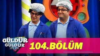 Güldür Güldür Show 104.Bölüm (Tek Parça Full HD)