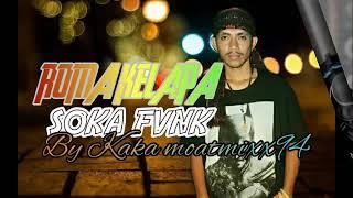 ROMA KELAPA SOKA FVNK(KAKA MOATMIXX94 2018