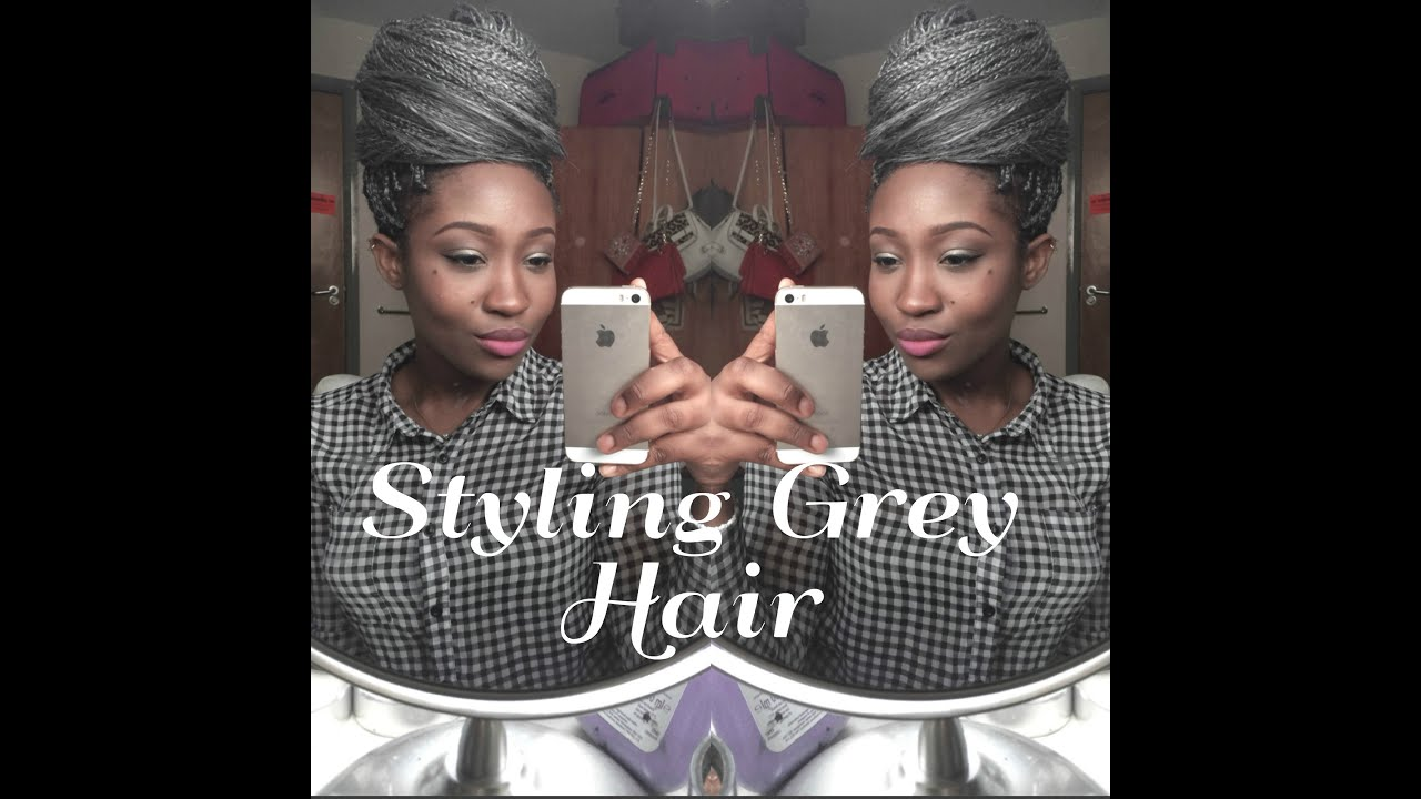 Styling Your Hair: New Hair: Styling Your Grey Braids