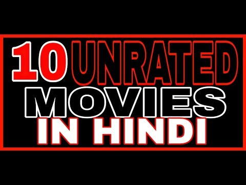 TOP TEN UNRATED MOVIES HINDI DUBBED