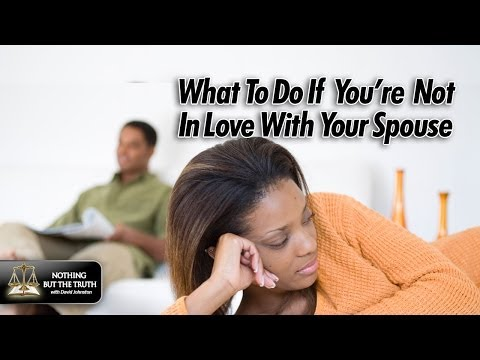 What To Do If Your Not In Love With Your Spouse