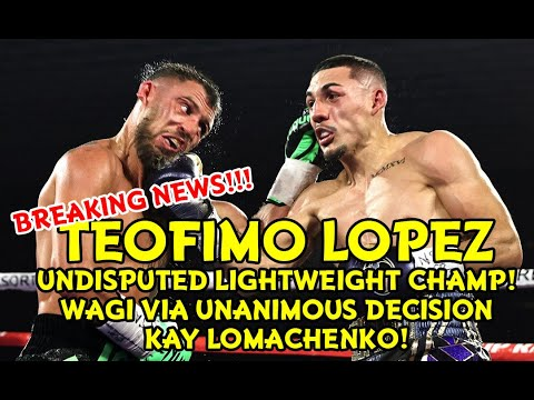 BREAKING: TEOFIMO LOPEZ UNDISPUTED LIGHTWEIGHT CHAMPION! TALO SI LOMA VIA UD!