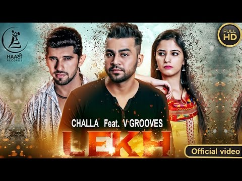 Latest Punjabi Song ● 2017 ● LEKH ● CHALLA ● Mr. Vgrooves ● OFFICIAL VIDEO ● HAAਣੀ Records