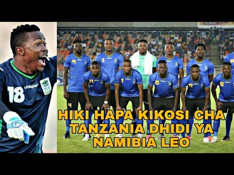 Hiki Hapa Kikosi Cha Tanzania Dhidi Namibia Leo Hii Chan 2021 Cameroon