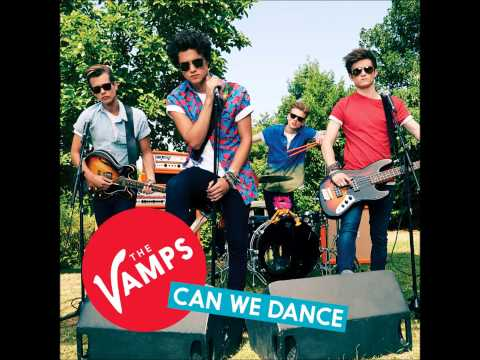 The Vamps  Can We Dance Explicit Demo Version