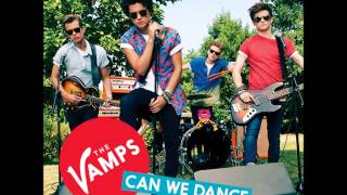 The Vamps - Can We Dance (Explicit Demo Version)