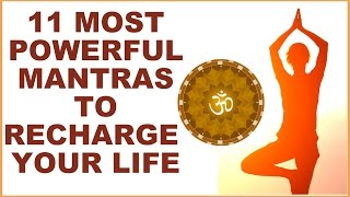 Video 11 MOST POWERFUL HINDU MANTRAS  : RECHARGE YOUR LIFE WITH DIVINE BLESSINGS download MP3, 3GP, MP4, WEBM, AVI, FLV Oktober 2018
