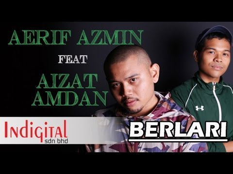 Aerif Azmin Ft. Aizat Amdan - Berlari (Official Lyric Video)