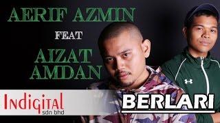 Aerif Azmin Ft Aizat Amdan Berlari MP3