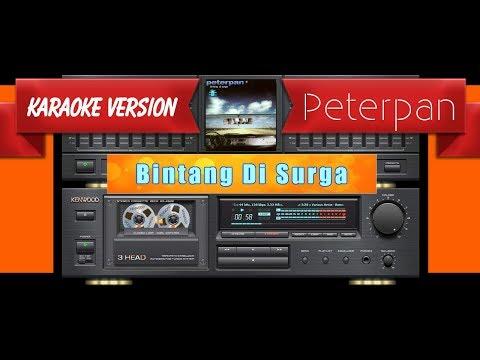 Peterpan - Bintang Di Surga (Musik Karaoke)