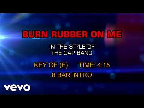 The Gap Band - Burn Rubber On Me (Karaoke)
