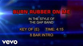 The Gap Band - Burn Rubber On Me (Karaoke)