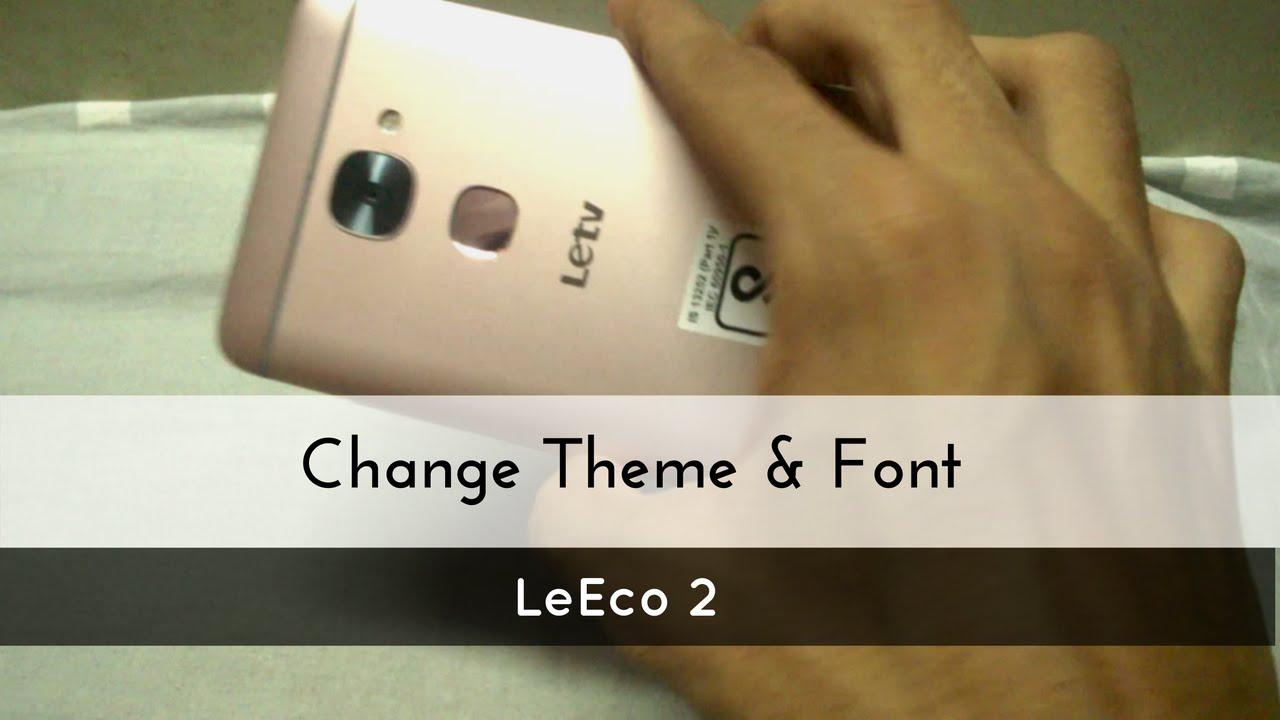 Change Font and Theme of Le2 | LeEco Le 2