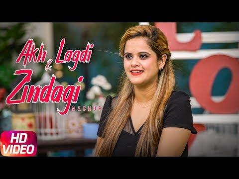 Akh Lagdi & Zindagi | Cover Mashup | Preeti Parbhot | Akhil | Latest Songs 2018