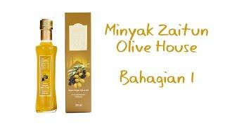 Minyak Zaitun Olive House Bahagian 1