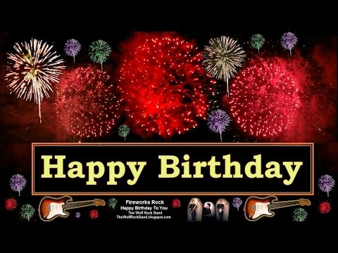 rock-happy-birthday-song-fireworks-version-birthday-card---the-wolf-rock-band-happy-birthday-to-you