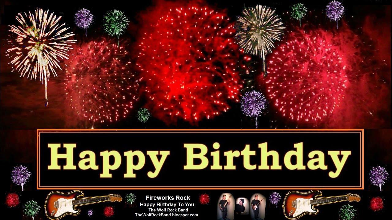 Rock Happy Birthday Song Fireworks Version Birthday Card The Wolf Rock Band Happy Birthday To You Youtube