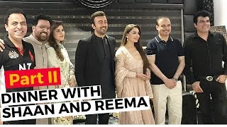 SHAAN | REEMA | Dinner With Friends | Part II | Rambo | Waris | Lifestyle With Sahiba
