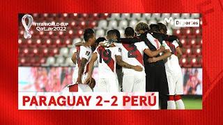 PERÚ 2-2 PARAGUAY: resumen y GOLES del partido | DOBLETE André Carrillo | Clasificatorias Qatar 2022