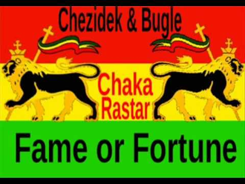 chezidek & Bugle - Fame or Fortune **A Chaka Rastar Youtube Exclusive** mp3