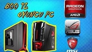 800 TL OYUNCU PC TOPLAMA