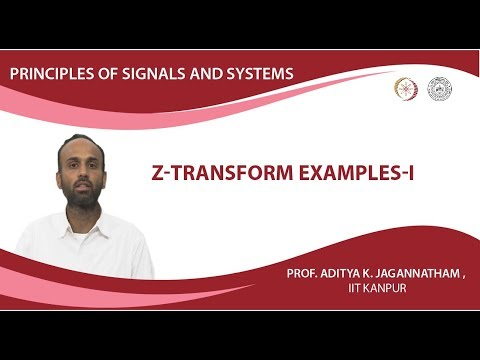 Lec 28 | Principles of Signals and Systems |  Z-Transform Examples-I | IIT KANPUR