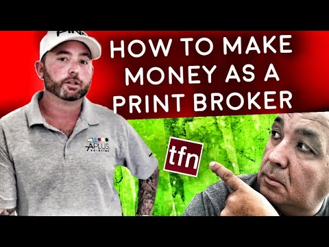 How to become a Print Broker and make MONEY